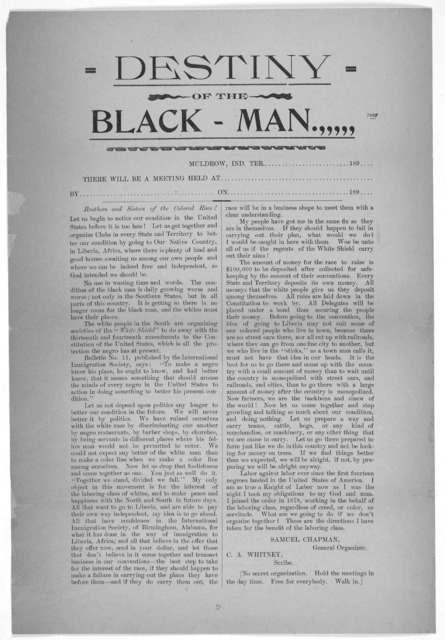 Destiny of the black man ... Muldrow, Ind. Ter. [blank] 189 [blank] There will be a meeting held at [blank] by [blank] on [blank] 189[blank] Brothers and sister of the colored race! Let us begin to notice our conditions in the United States befo