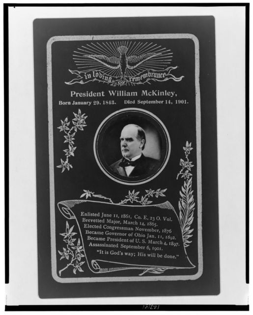 In loving remembrance, President William McKinley, born January 29, 1843, died September 14, 1901
