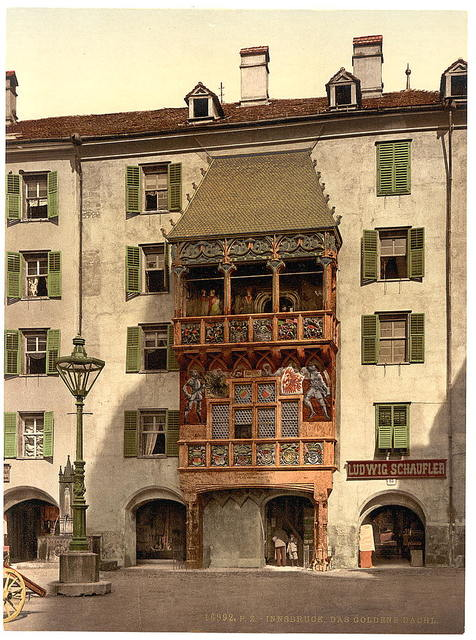 [Innsbruck, the Golden Porch, Tyrol, Austro-Hungary]