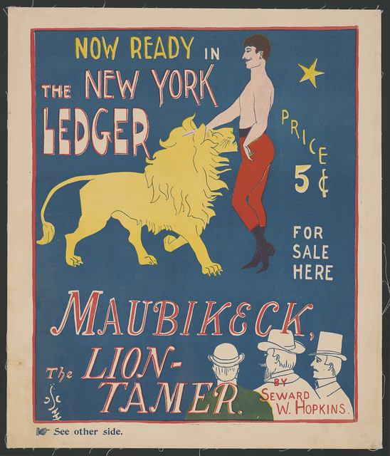 Maubikeck, the lion tamer by Seward W. Hopkins. Now ready in the New York Ledger...