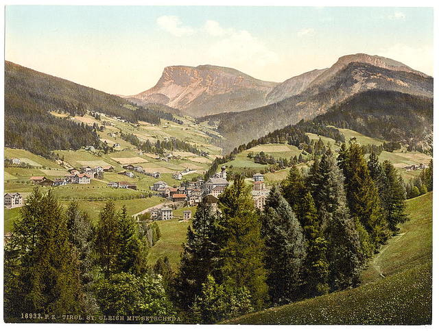 [St. Ulrich, with Setscheda, Tyrol, Austro-Hungary]