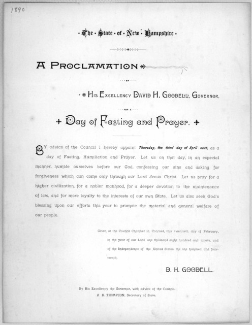 State of New Hampshire. A proclamation by His Excellency David H. Goodell, Governor. for a day of fasting and prayer ... I hereby appoint Thursday, the third day of April next, as a day of fasting, humiliation and prayer ... Given at the Council