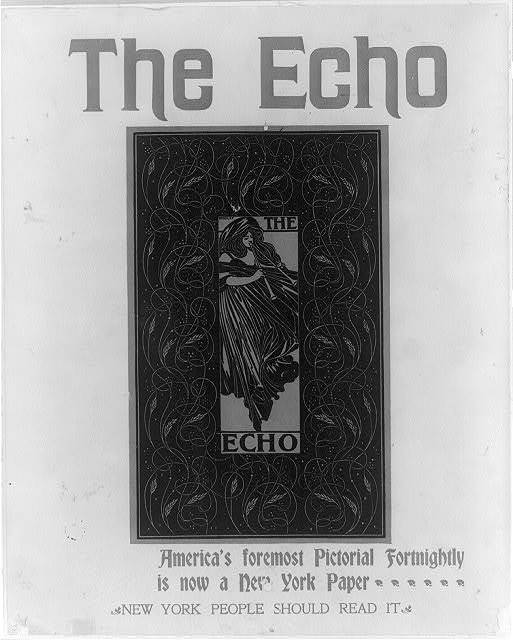 The echo, America's foremost pictorial fortnightly, is now a New York paper; New York people should read it