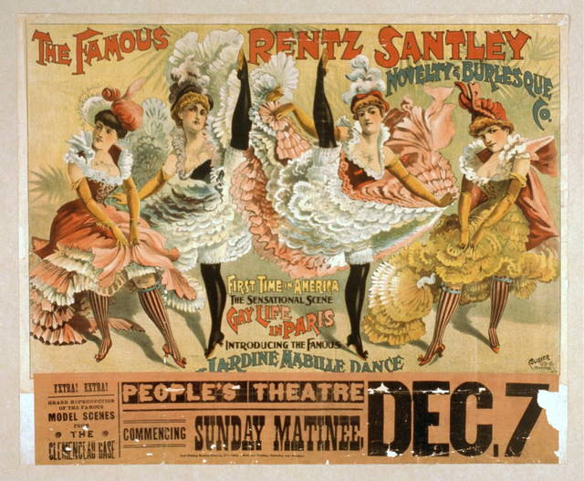 The famous Rentz Santley Novelty and Burlesque Co. first time in America : the sensational scene, gay life in Paris, introducing Jardine Mabile Dance