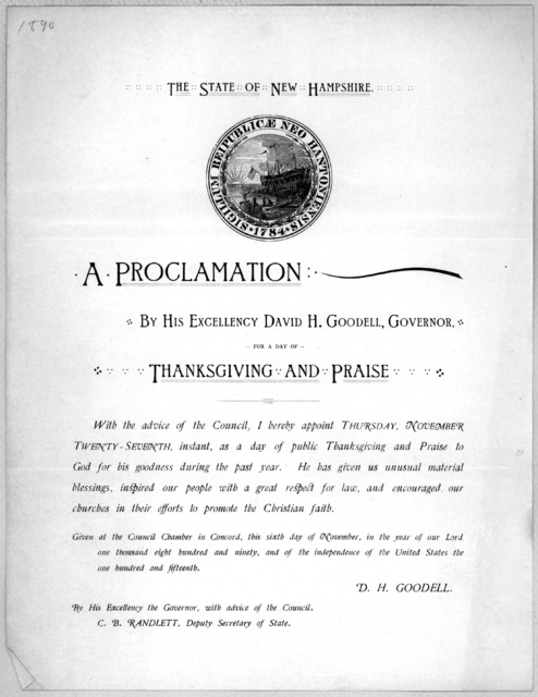 The State of New Hampshire. A proclamation: By His Excellency David H. Goodell, Governor. for a day of thanksgiving and praise ... I hereby appoint Thursday, November twenty-seventh, instant, as a day of public thanksgiving and praise to God ...