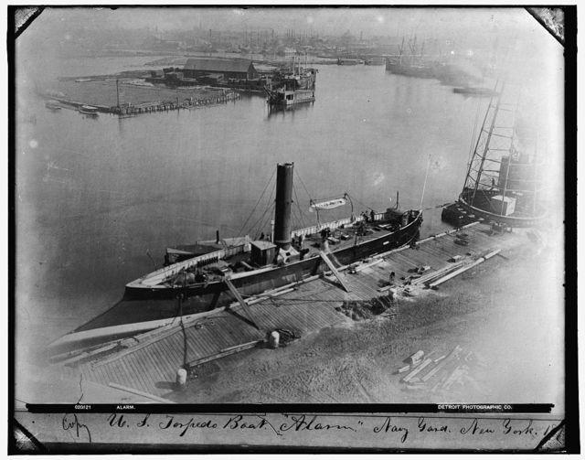 U.S. torpedo boat Alarm, [Brooklyn] Navy Yard, New York