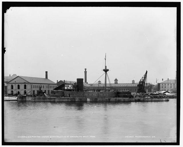 U.S.S. Puritan under construction at Brooklyn Navy Yard