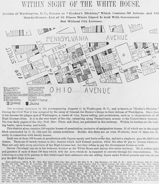 """Within sight of the White House : section of Washington, D.C., known as """"Hooker's Division,"""" which contains 50 saloons and 109 bawdy-houses--list of 61 places where liquor is sold with government [sic] but without city licenses."""