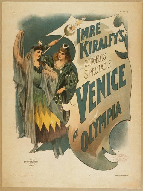 Imre Kiralfy's gorgeous spectacle, Venice at Olympia