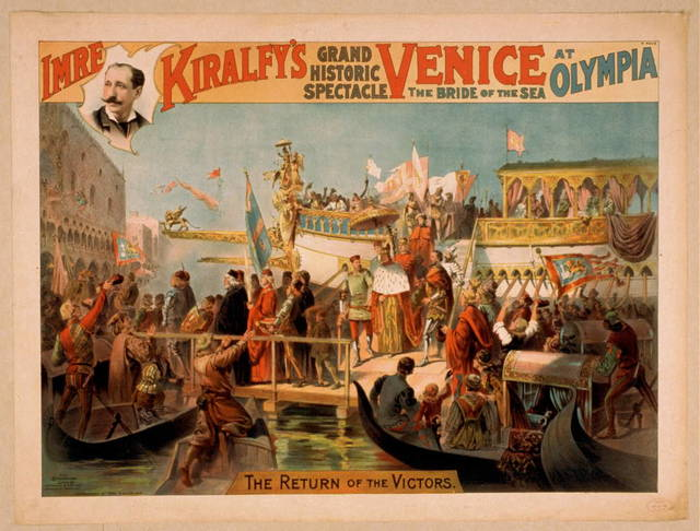 Imre Kiralfy's grand historic spectacle, Venice, the bride of the sea at Olympia