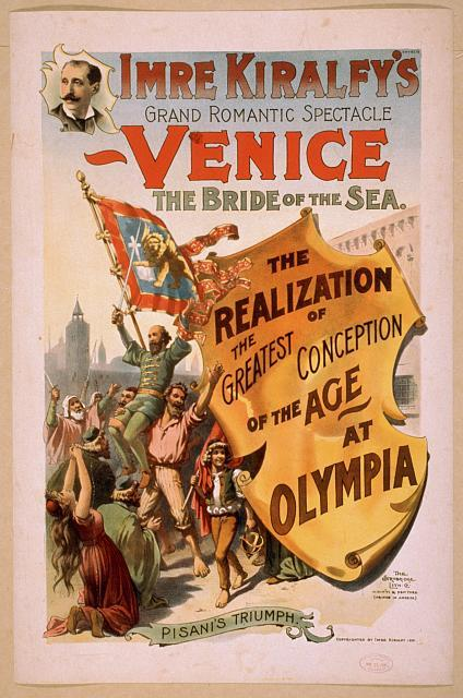 Imre Kiralfy's grand romantic spectacle, Venice, the bride of the sea the realization of the greatest conception of the age at Olympia.
