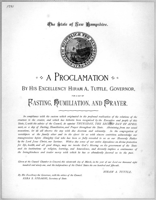 The state of New Hampshire. A proclamation by His Excellency Hiram A. Tuttle, Governor. for a day of fasting, humiliation, and prayer ... do appoint Thursday, the second day of April next, as a day of fasting, humiliation, and prayer throughout