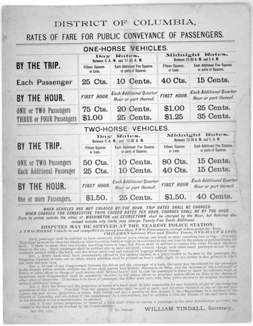 District of Columbia. Rates of fare for public conveyance of passengers. One-horse vehicles ... Two-horse vehicles ... [Washington, D. C.] July 8th, 1892.