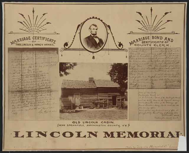 Lincoln memorial marriage certificate of Thos. Lincoln & Nancy Hanks, old Lincoln cabin, etc.