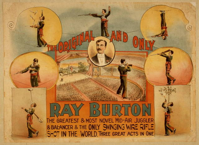 The original and only, Ray Burton the greatest & most novel mid-air juggler & balancer & the only swinging wire rifle shot in the world : three great acts in one.