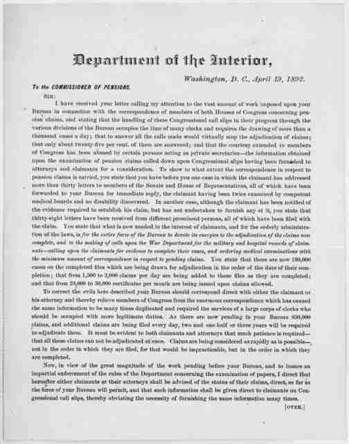 ... To the Commissioner of pensions. Sir: I have received your letter calling my attention to the vast amount of work imposed upon your Bureau in connection with the correspondence of members of both Houses of Congress concerning pension claims