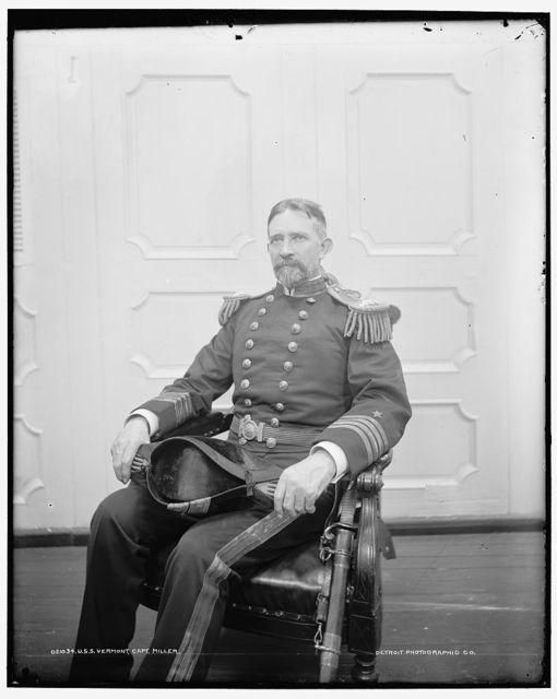 U.S.S. Vermont, Capt. [Joseph N.] Miller