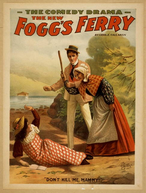 The new Fogg's Ferry the comedy drama by Chas. E. Callahan.