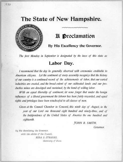 The State of New Hampshire. A proclamation by His Excellency the Governor. The first Monday in September is designated by the laws of this state as Labor day ... Given at the Council Chamber, this ninth day of August, in the year of our Lord one