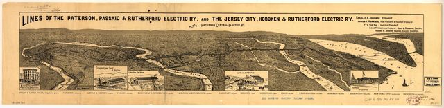 Lines of the Paterson, Passaic, & Rutherford Electric R'y and the Jersey City, Hoboken & Rutherford Electric R'y, and the Paterson Central Electric Ry., Charles A. Johnson, president, James A. Morrisse, vice president.