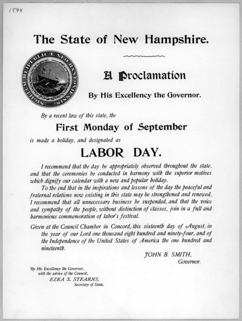The State of New Hampshire. A proclamation By His Excellency the Governor ... the first Monday of September is made a holiday, and designated as Labor day ... Given at the Council Chamber in Concord, this sixteenth day of August, in the year of