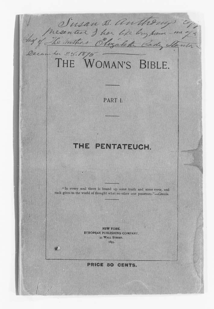 Susan B. Anthony Papers: Speeches and Writings, 1848-1895; 1895 , The Woman's Bible (part 1) by Elizabeth Cady Stanton