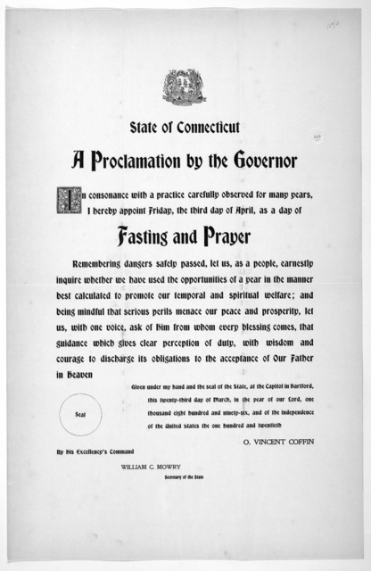 [Arms] State of Connecticut. A proclamation by the Governor ... I hereby appoint Friday, the third day of April, as a day of fasting and prayer ... Given under my hand ... this twenty-third day of March, in the year of our Lord, one thousand eig