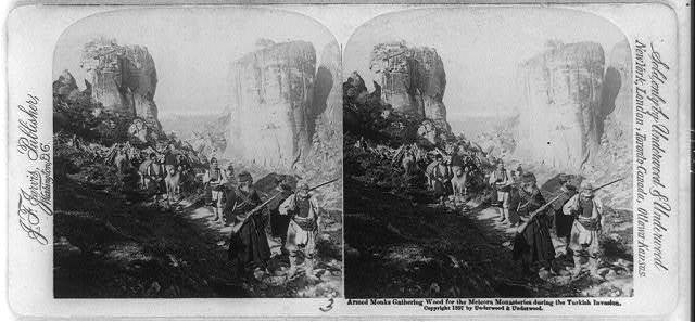 Armed monks gathering wood for the Meteora monasteries during the Turkish invasion