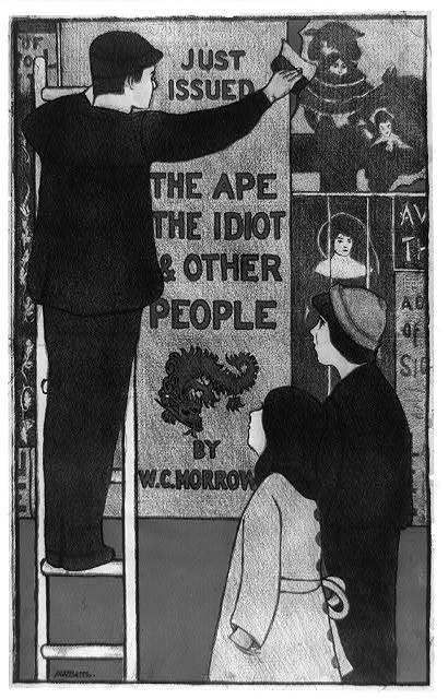 Just issued: the ape, the idiot and other people by W.C. Morrow.