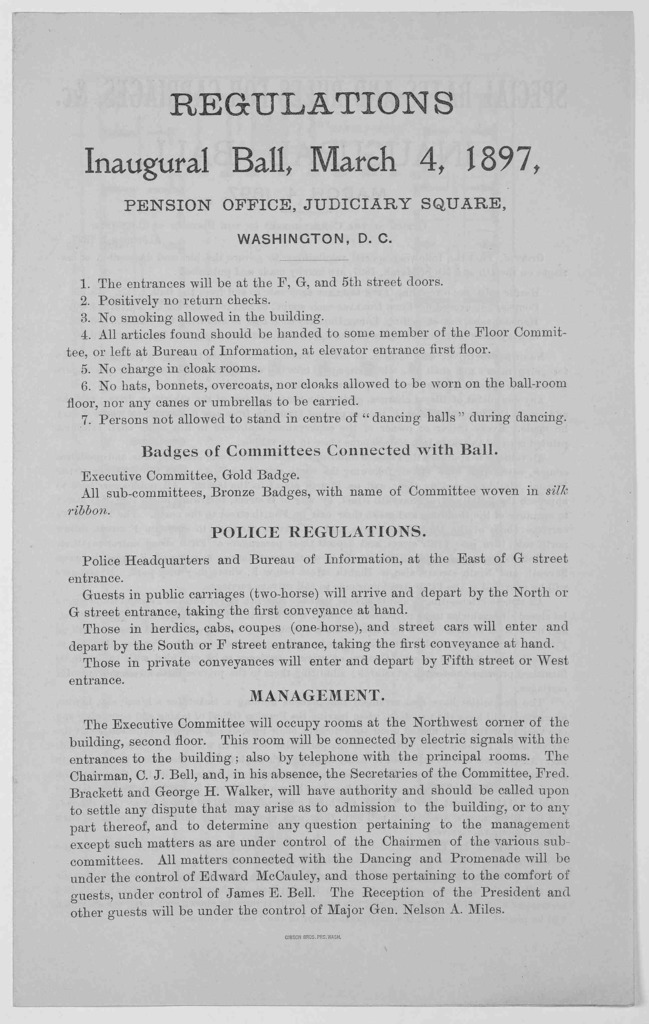 Regulations. Inaugural ball, March 4, 1897, Pension office, Judiciary square, Washington, D. C. Washington, D. C. Gibson Bros. prs. [1897].