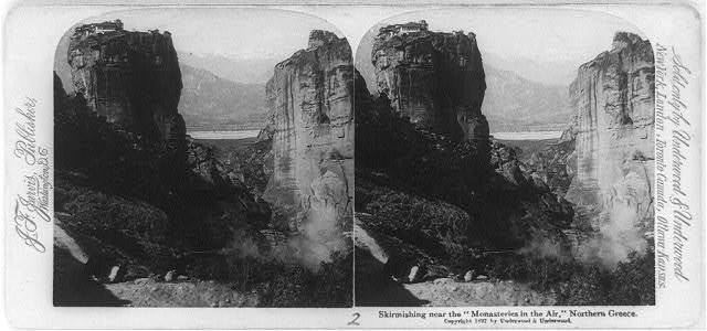 """Skirmishing near the """"monasteries in the air,"""" northern Greece"""