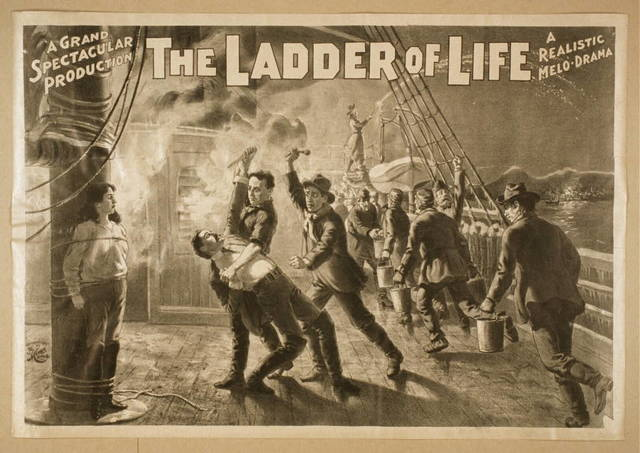 The ladder of life a grand spectacular production : a realistic melo-drama.
