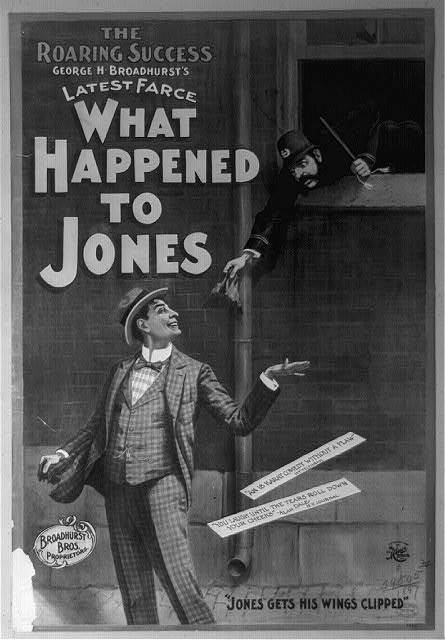 The roaring success, George H. Broadhurst's latest farce, What happened to Jones