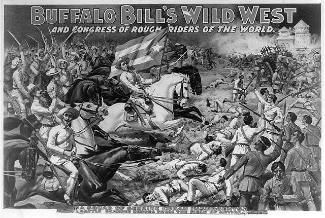 Buffalo Bill's wild west and congress of rough riders of the world. A squad of genuine Cuban insurgents, ...