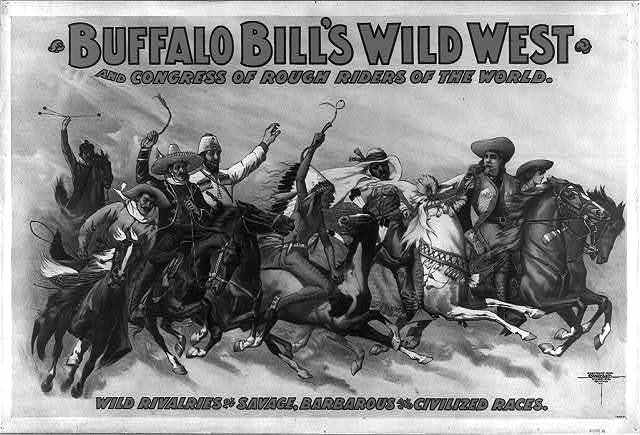 Buffalo Bill's Wild West and Congress of Rough Riders of the World Wild rivalries of savage, barbarous and civilized races / / Courier Litho. Co., Buffalo, N.Y.