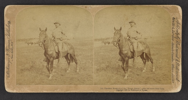 """Col. Theodore Roosevelt of the """"Rough Riders"""" - after his return from Cuba."""