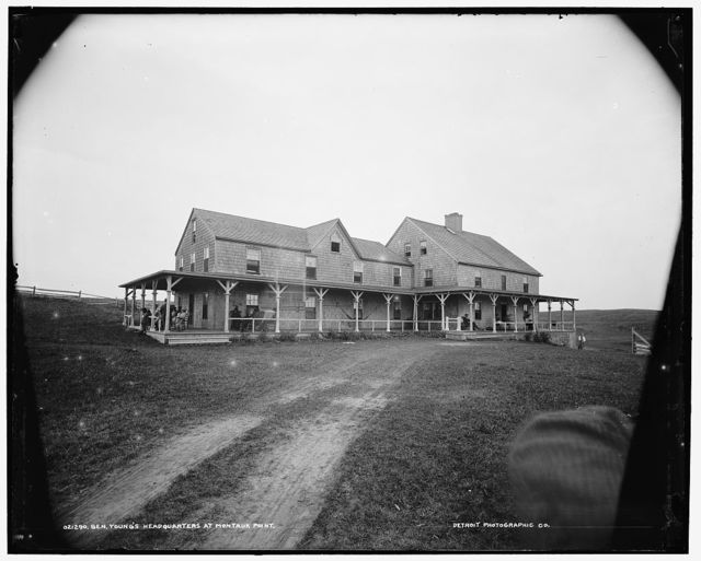 Gen. Young's headquarters at Montauk Point