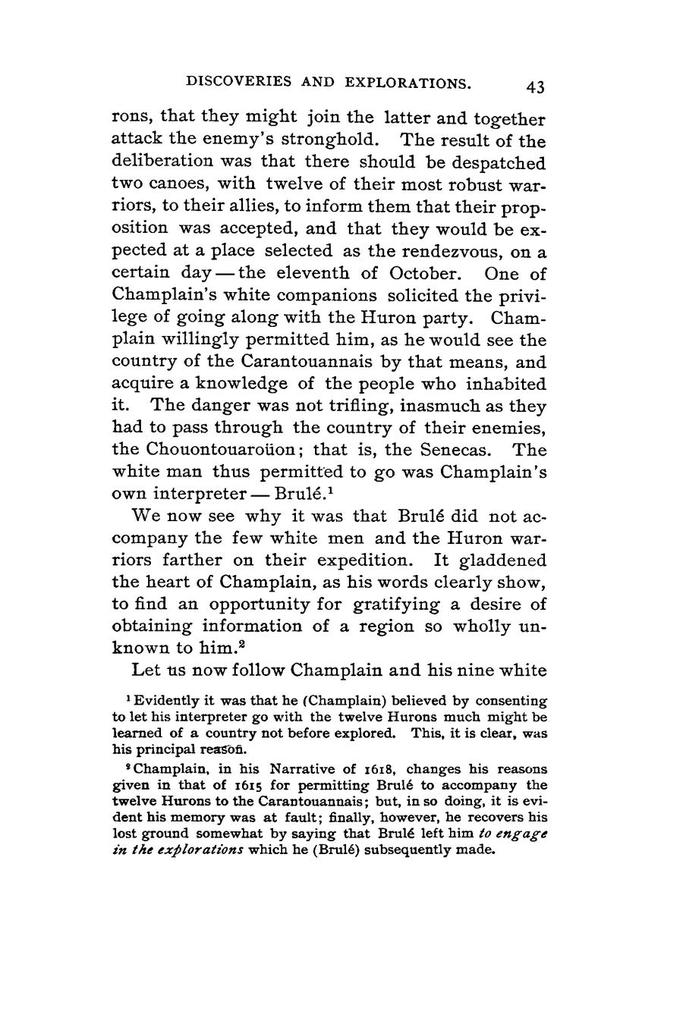 History of Brulé's discoveries and explorations, 1610-1626, being a narrative of the discovery, by Stephen Brulé, of lakes Huron, Ontario and Superior; and of his explorations (the first made by civilized man) of Pennsylvania and western New York, also of the Province of Ontario, Canada; with a biographical notice of the discoverer and explorer, who was killed and eaten by savages,