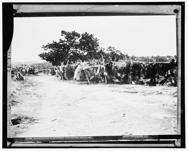 Insurgents' camp at Guantanamo after capture, June 14, 1898