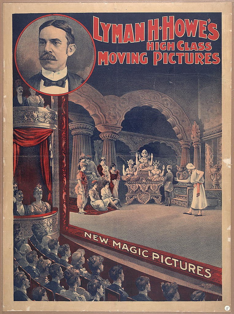 Lyman H. Howe's high class moving pictures - new magic pictures / Courier Co. litho., Buffalo, N.Y.