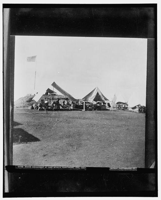 Marine encampment at Camp M'Calla [i.e. McCalla], Guantanamo, June 1898