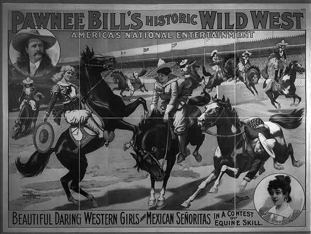 Pawnee Bill's Historic Wild West. Beautiful Daring Western Girls & Mexican Senoritas...