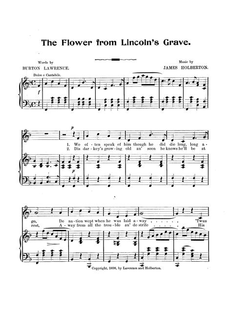 The flower from Lincoln's grave: sung with great success by James Holbertson words by Burton Lawrence; music by James Holbertson.