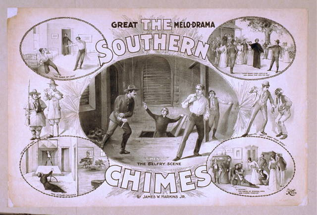 The Southern chimes great melo-drama : by James W. Harkins, Jr.
