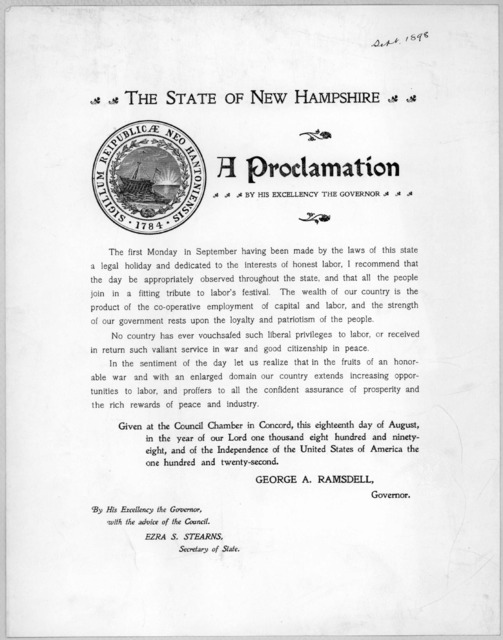 The State of New Hampshire. A proclamation by His Excellency the Governor. The first Monday in September having been made by the laws of this state a legal holiday ... I recommend that the day be appropriately observed throughout the state ... G