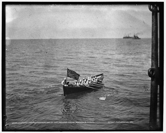 U.S.S. Texas, Capt. Philip going to call on Capt. Higginson during Santiago blockade