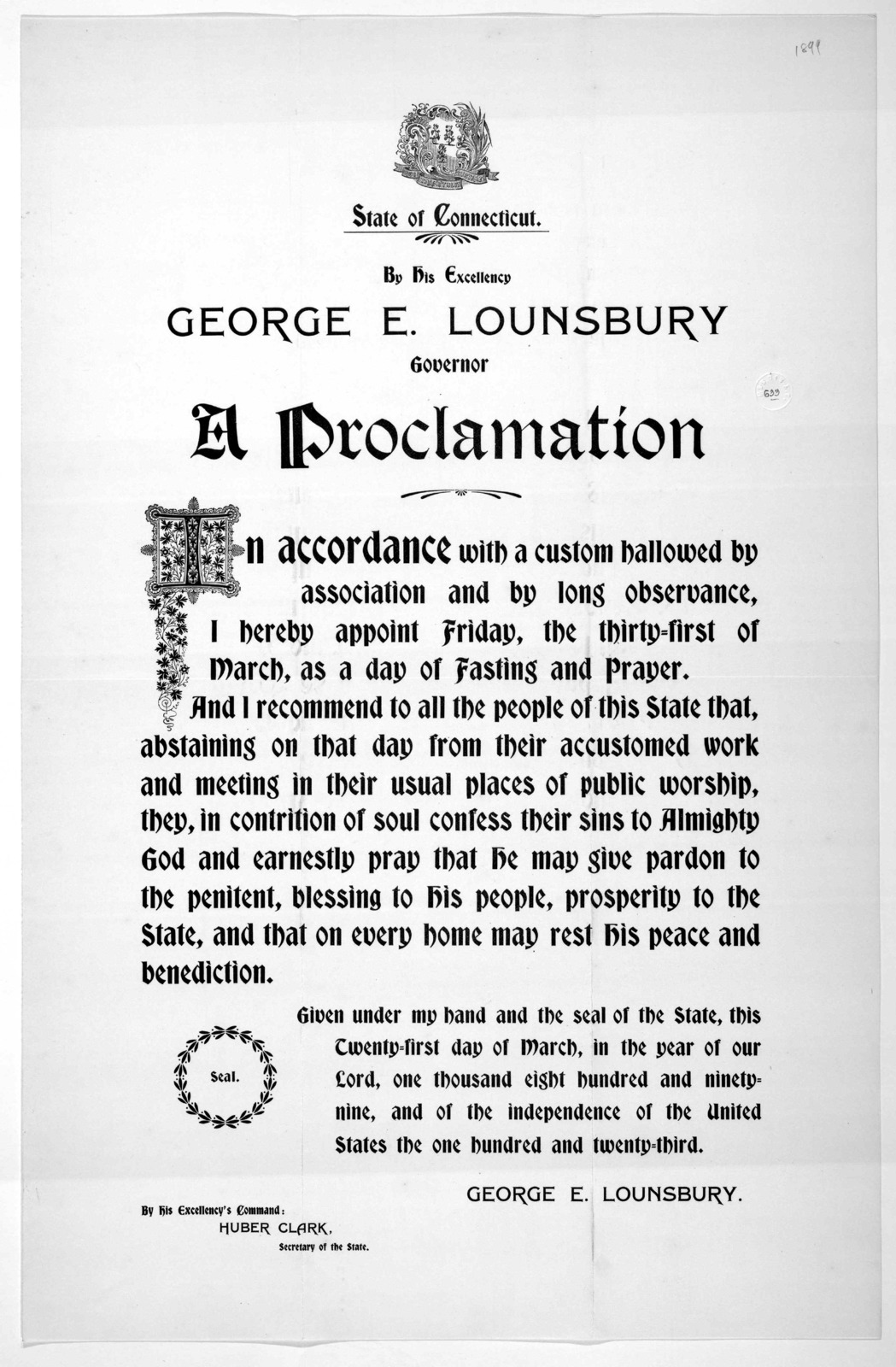 [Arms] State of Connecticut. By His Excellency George E. Lounsbury Governor. A proclamation ... I hereby appoint Friday, the thirty-first of March, as a day of fasting and prayer ... Given under my hand ... this twenty-first day of March, in the