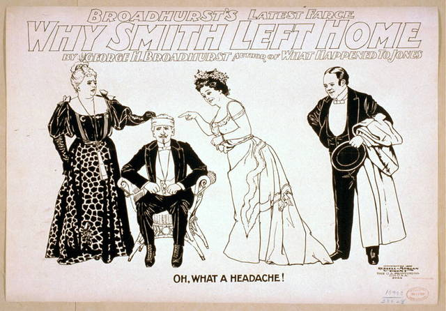 Broadhurst's latest farce, Why Smith left home by George H. Broadhurst, author of What happened to Jones.