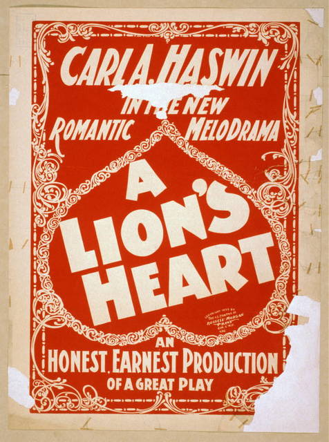 Carl A. Haswin in the new romantic melodrama, A lion's heart an honest, earnest production of a great play.