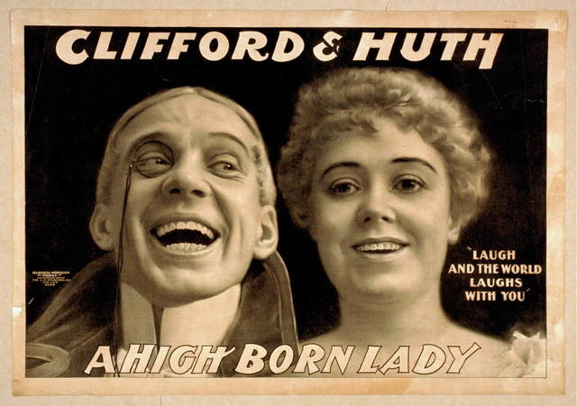 Clifford & Huth, A high born lady Laugh and the world laughs with you.